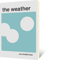 The Weather by Lisa Robertson