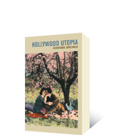 Hollywood Utopia by Justine Brown