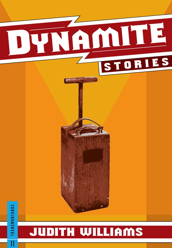 Dynamite Stories by Judith Williams