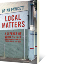 Local Matters by Brian Fawcett