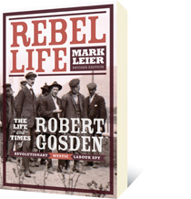 Rebel Life by Mark Leier