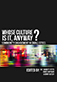 Whose Culture Is It, Anyway? by W.F. Garrett-Petts