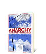 Anarchy Explained to My Father by Francis Dupuis-Deri, Thomas Deri