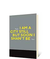 I Am a City Still But Soon I Shan't Be by Roger Farr